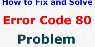 How to fix and solve Error Code 80 Problem
