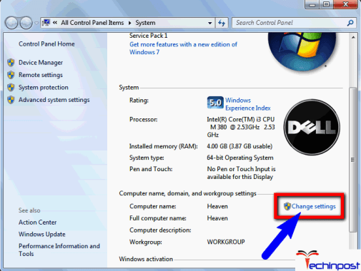 Click onStart and then right-click on PC and then clickProperties. b) Clickon Change settings