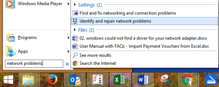 For Windows 8.1, select Start button, and type Network problems. Then select the 'Identify and repair network problems' from the list