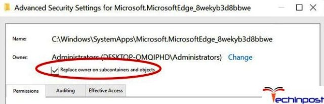 Further, right-click on the file named as Microsoft edge then go to PropertyàSecurityàAdvanced à Click Change and change it as per username you willing to change and finally click on the OK button