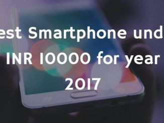 Best Smartphone under INR 10000 for year 2017