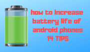 How to Increase BatteryLife of Android Phones | 14 TIPS