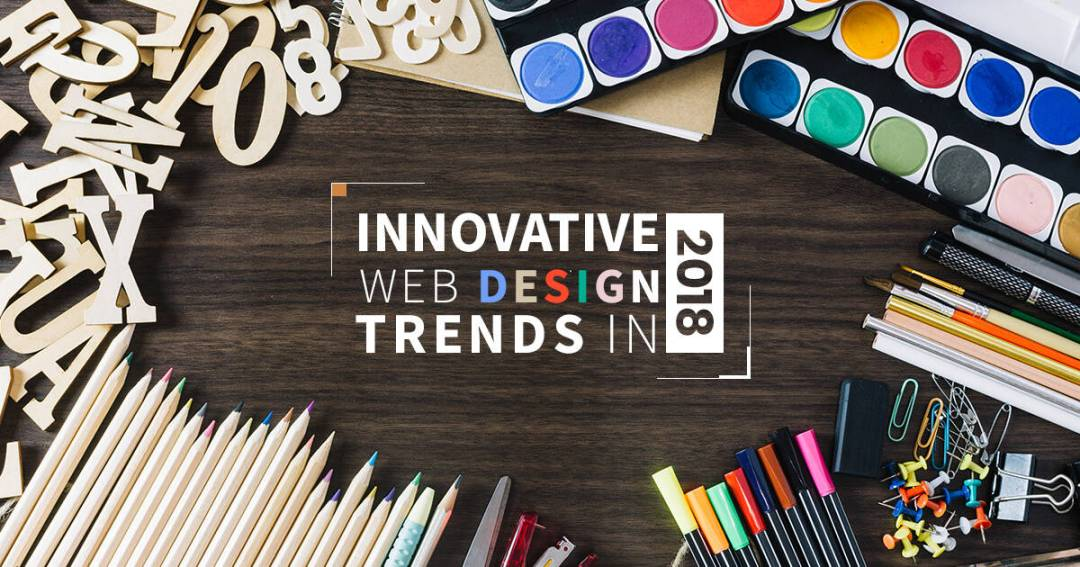 Innovative and Dynamic Graphic Design Trends of 2018