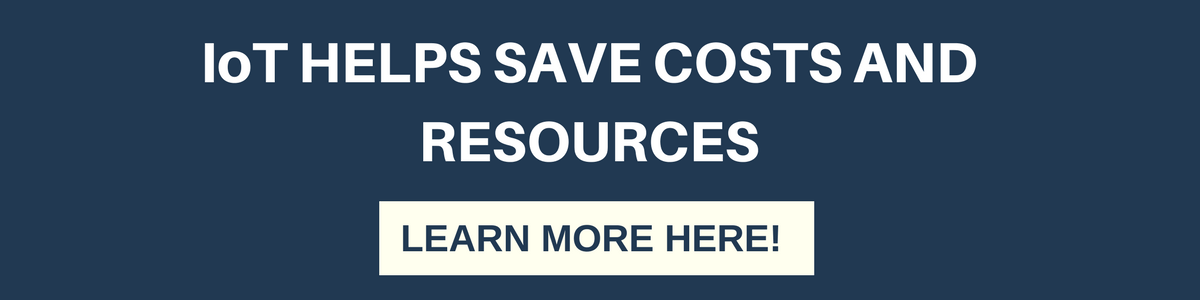 IOT HELPS SAVE COSTS AND RESOURCES
