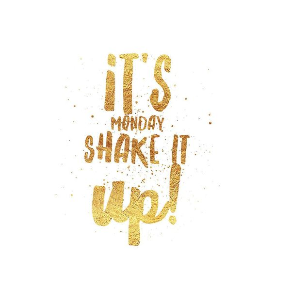 its monday shake it up
