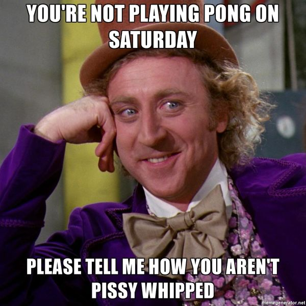 Ты не играешь в понг в субботу ...