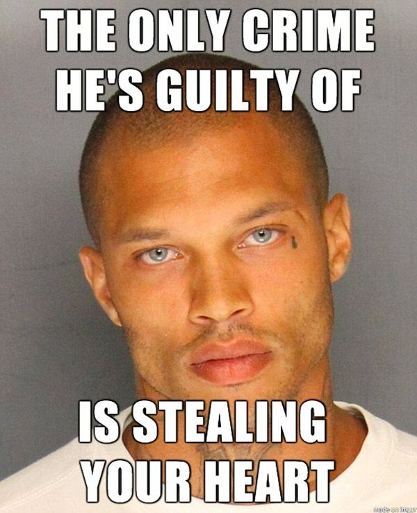 The Only Crime He`s Guilty of is Stealing Your Heart.