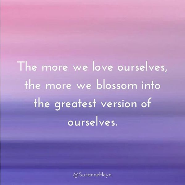 the more we love ourselves