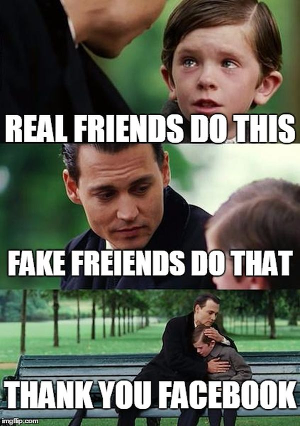 A true friend does it fake friends, does it thanks to Facebook
