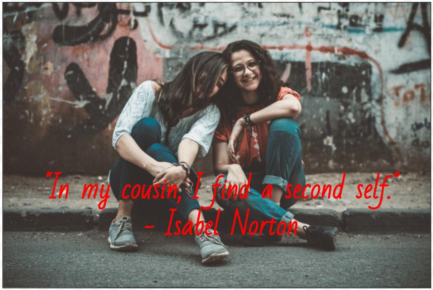 Quotes For Cousins. U201c