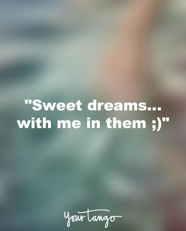 Sweet dreams... with me in them