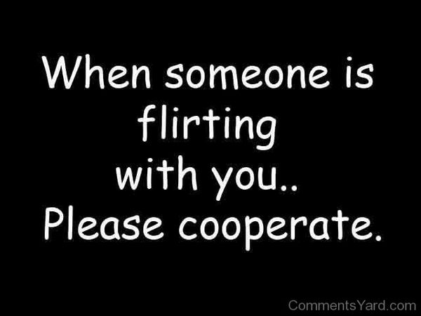 If someone flirts with you ...