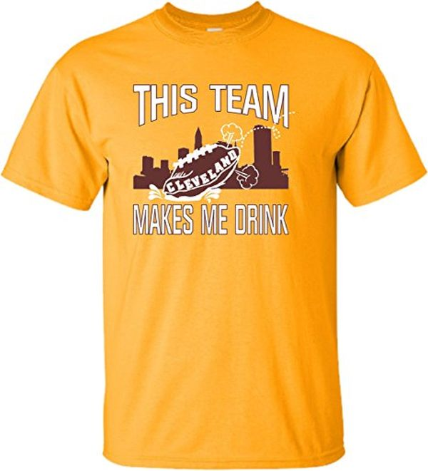 Adult This Team Makes Me Drink Funny Football Cleveland T-Shirt
