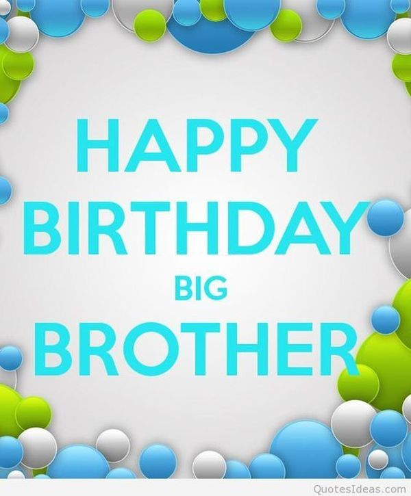 Happy birthday, big brother, photos