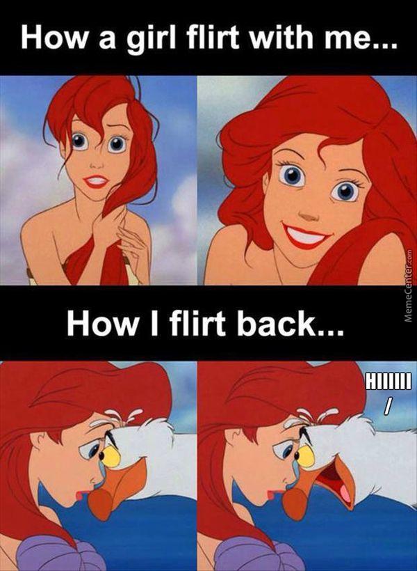 How a girl flirt with me... How I flirt back...