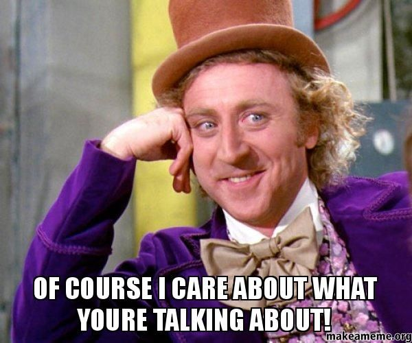 Of course I care what you talk about!