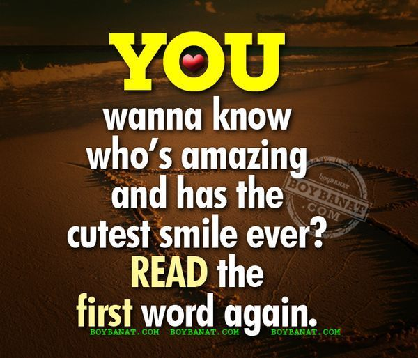 Want to know who is amazing and who has the sweetest smile?