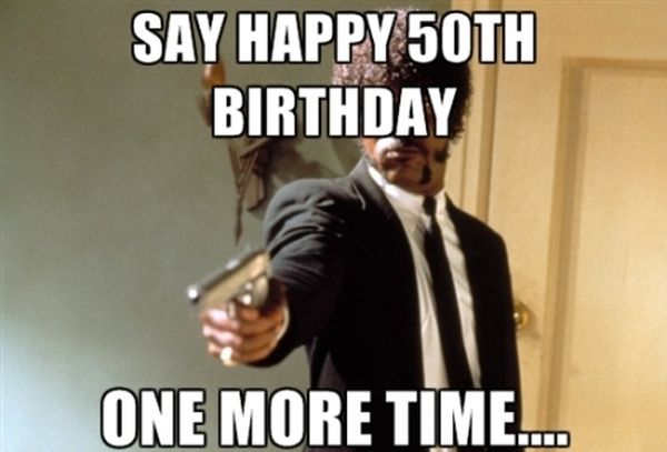 Best Happy 50th Birthday Meme With Wishes