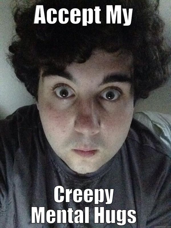 Funny creepy hug meme