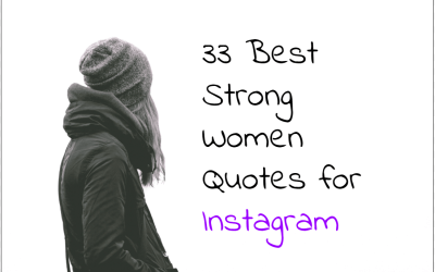 33 Best Strong Women Quotes For Instagram
