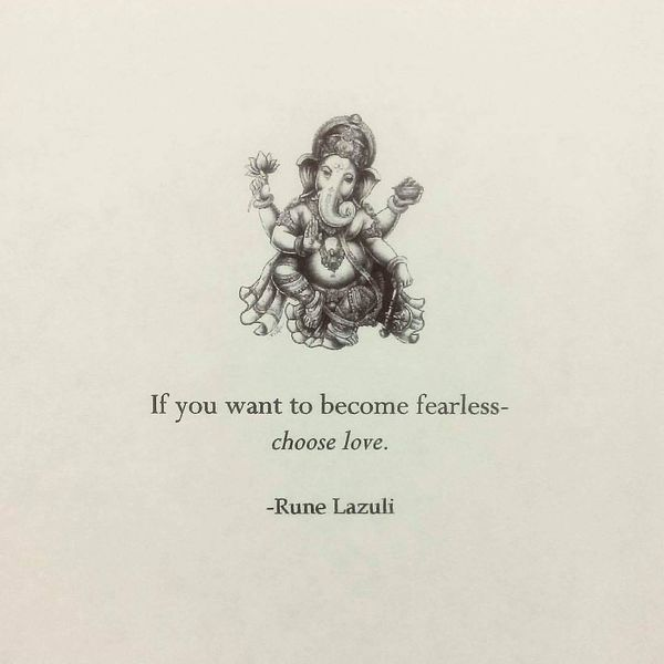 If you want to be fearless, choose love.