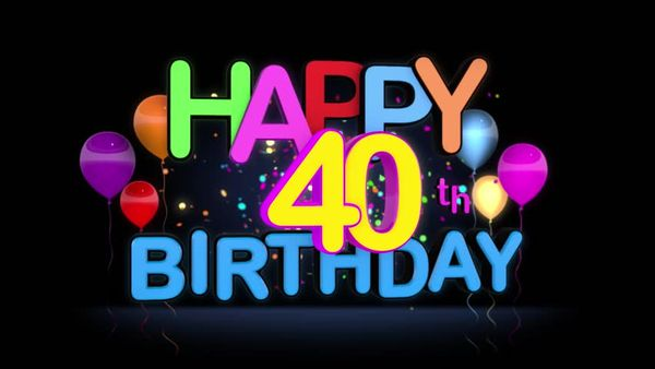 Fantastic Happy 40th Birthday Pictures