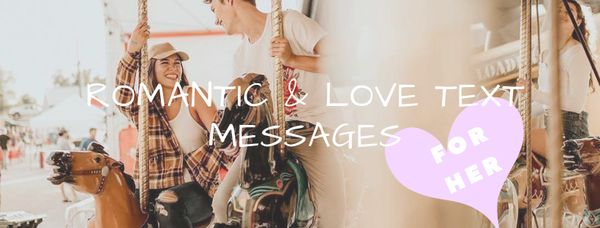 Romantic and love text messages for her