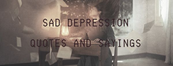 Sad Depression Quotes and Sayings