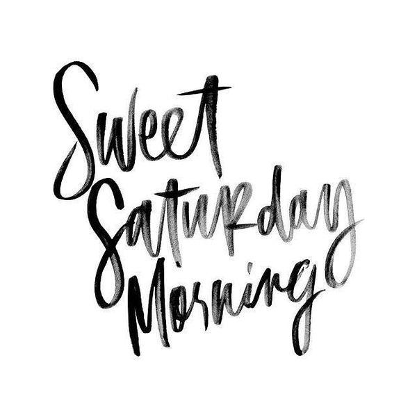 Good Saturday Morning Quotes 2
