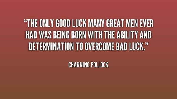 Good Luck Images with Positive Quotes from Channing Pollock