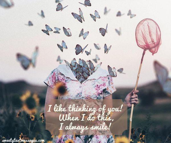 I like thinking of you! When I do this, I always smile!