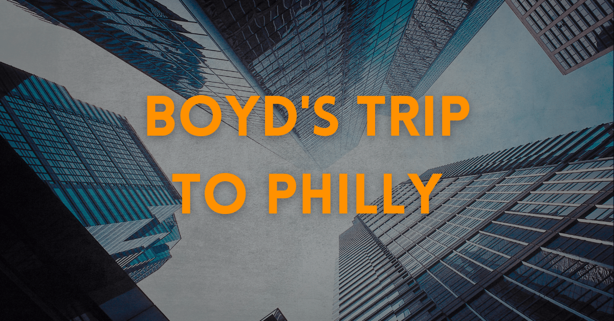 Boyd's Trip To Philly