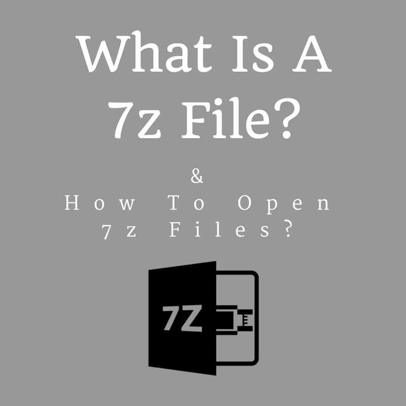 What Is A 7z File? - Ultimate Guide