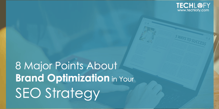 8 Major Points About Brand Optimization in Your SEO Strategy