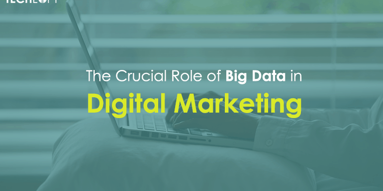 The Crucial Role of Big Data in Digital Marketing