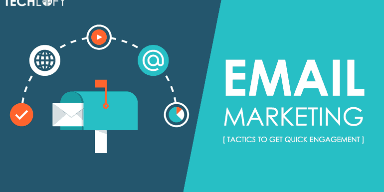 5 Email Marketing Tactics to Get Quick Engagement