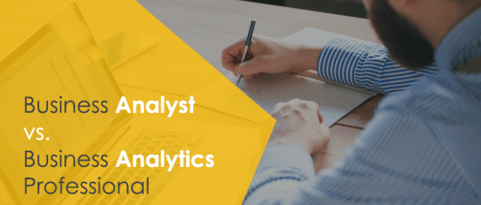 Business Analyst vs Business Analytics Professional: What's the Difference?