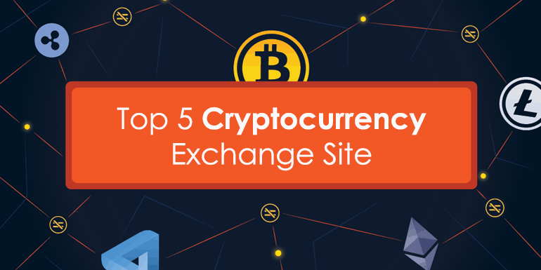 Top 5 Cryptocurrency Exchange Site