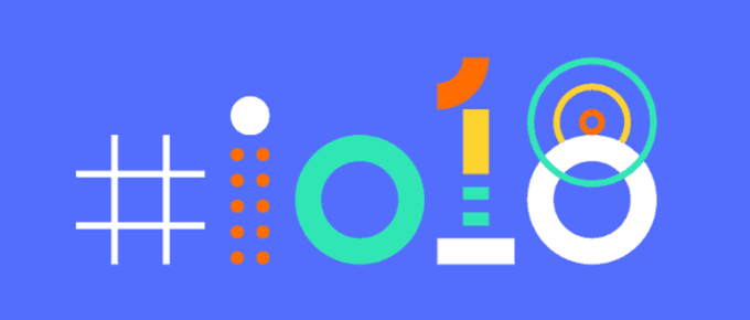 Google I/O 2018 – the latest updates