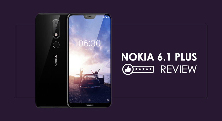 Nokia 6.1 Plus Review