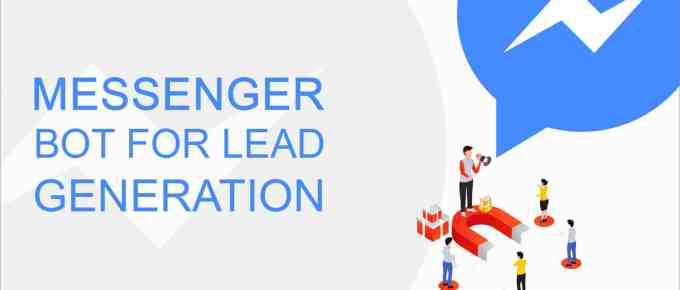 How to Use Facebook Messenger Bot for Lead Generation