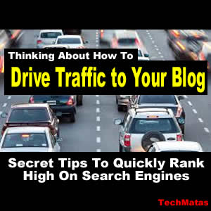 17 Important Tips to Get Traffic To Your Blog - Drive Visitors to Your Blog