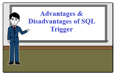 Advantages Disadvantages of SQL Trigger Advantages & Disadvantages of SQL Trigger SQL Triggers