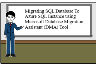 Migrating SQL Database To Azure SQL Instance using Microsoft Database Migration Assistant (DMA) Tool
