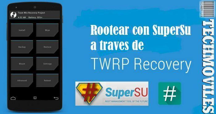 Rootear con SuperSu a traves de TWRP Recovery dispositivos Android