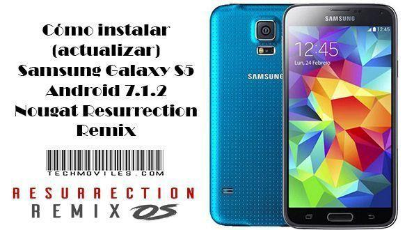 instalar (actualizar) Samsung Galaxy S5 Android 7.1.2 Nougat Resurrection Remix