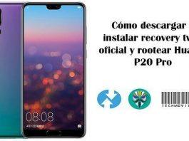 instalar recovery twrp oficial y rootear Huawei P20 Pro