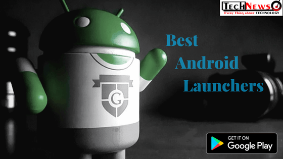 Best Free Android launchers Without Adds | Top 6 Android