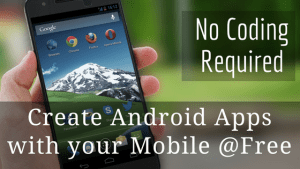3 Best Android Apps to Create Android Apps Free & Paid | No Coding Required