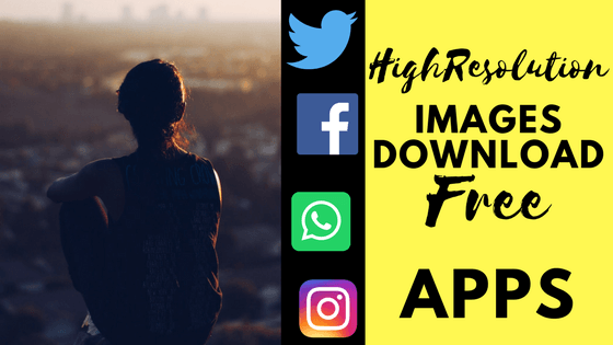 Best Free Android Apps To Download High Resolution Images Wallpaper